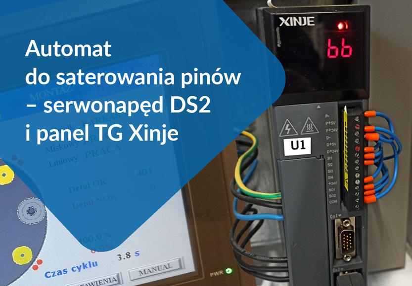 Automat do saterowania pinów – serwonapęd DS2 i panel TG Xinje