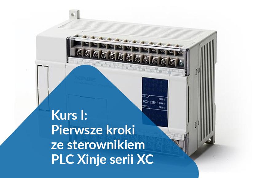 Kurs I: Pierwsze kroki ze sterownikiem PLC Xinje serii XC